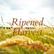 Ripened Harvest