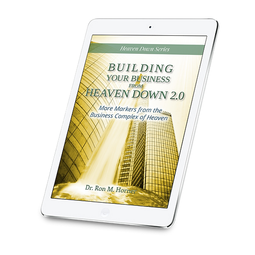Building Your Business from Heaven Down 2.0 (PDF)