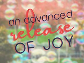 An Advanced Release of Joy