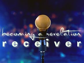 Becoming a Revelation Receiver