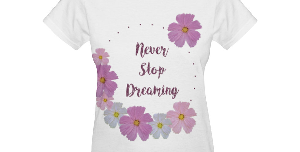 Never Stop Dreaming - T-shirt