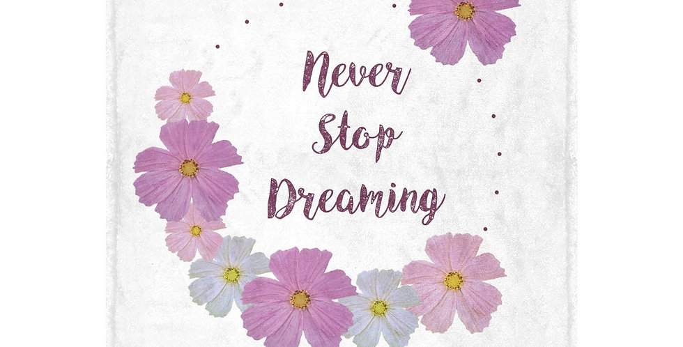 Never Stop Dreaming - Blanket