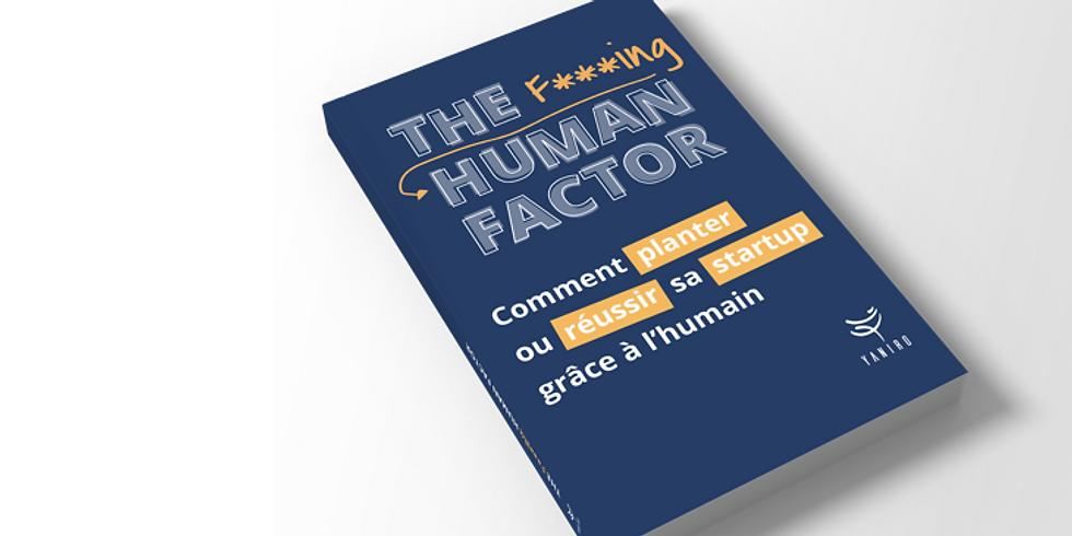 """SORTIE DE NOTRE LIVRE """"THE HUMAN FACTOR : Comment planter ou réussir sa Startup grâce à l'humain ?"""""""