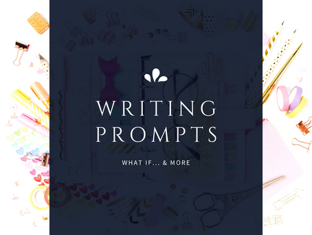What If Writing Prompts... & More!