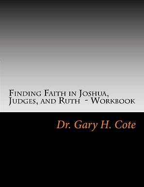 Finding Faith In The Book of Joshua, Judges, and Ruth-Workbook