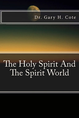 The Holy Spirit And The Spirit World