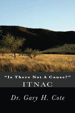 Is There Not A Cause?  ITNAC