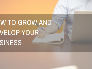How to Grow and Develop Your Business