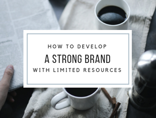 How to Develop a Strong Brand with Limited Resources