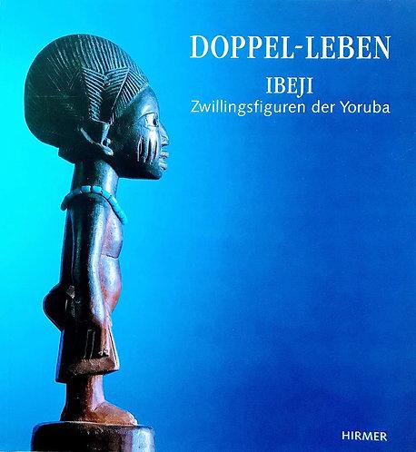 DOPPEL-LEBEN IBEJI - Zwillingsfiguren der Yoruba