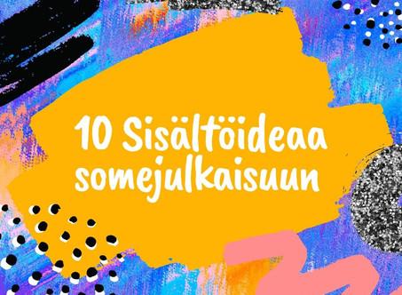 10 Sisältöideaa somejulkaisuun