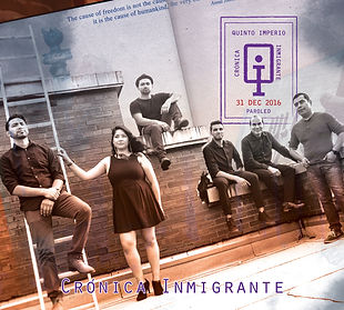 Cover art for the album Crónca Inmigrante, Quinto Imperio's first album. It was released in 2017. The album is dedicated to the undocumented immigrant community. Quinto Imperio is part of the undocumented unafrid movent.