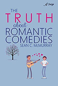 Book Review: The Truth about Romantic Comedies By Sean McMurray