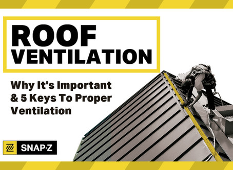 Roof Ventilation:  Why It's Important & 5 Keys To Proper Ventilation