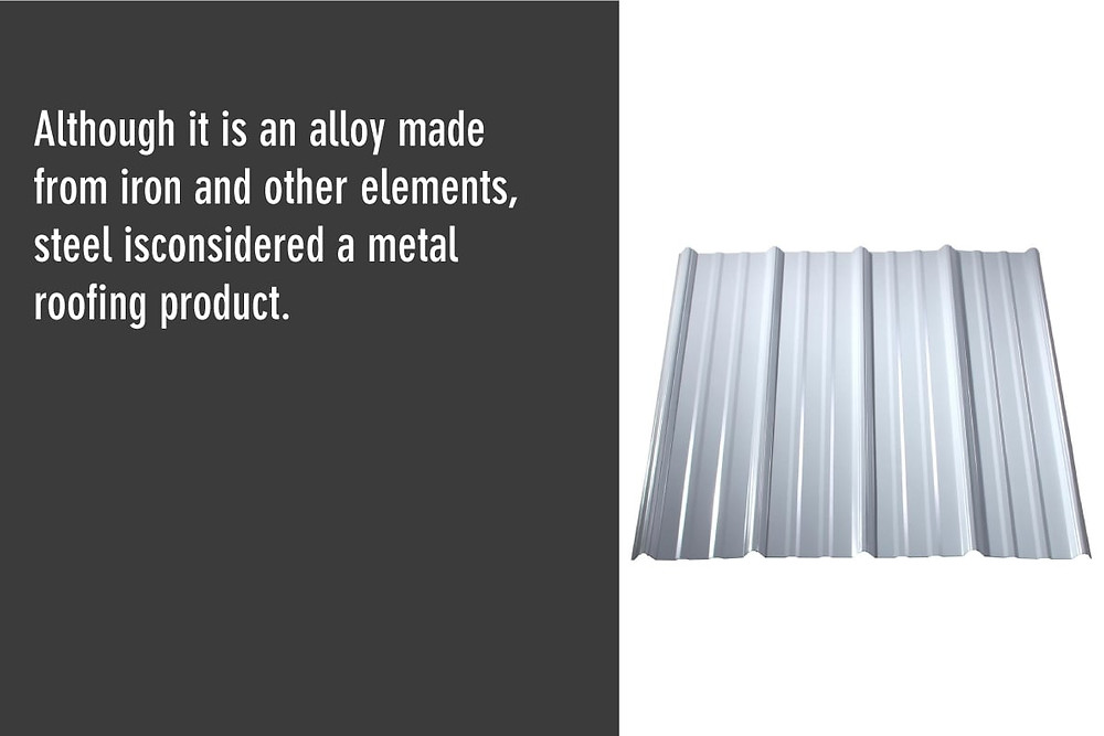 steel is considered a metal roofing product