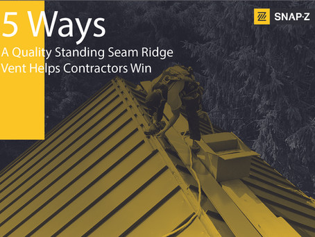 5 Ways A Quality Standing Seam Ridge Vent Helps Contractors Win