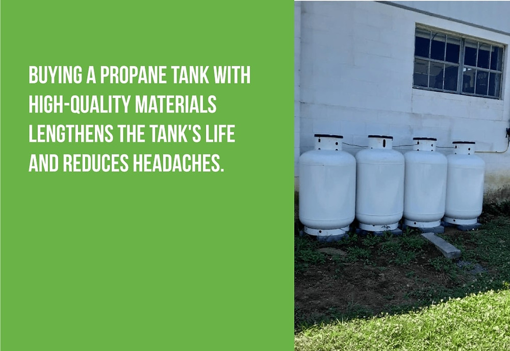 buy a quality propane tank for long-term durability