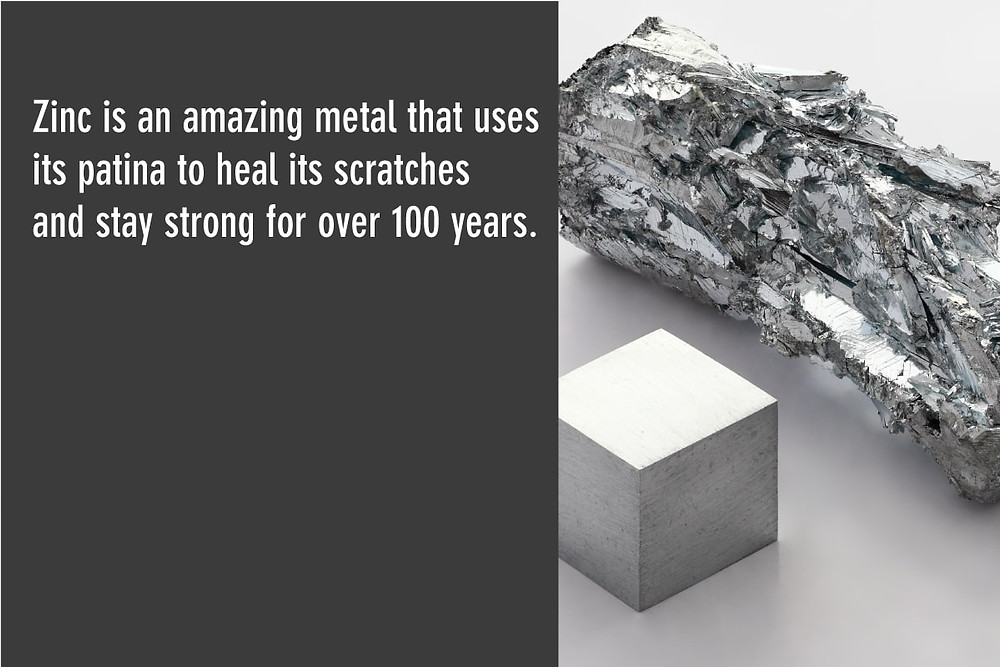 zinc uses its patina to heal its scratches and stay strong