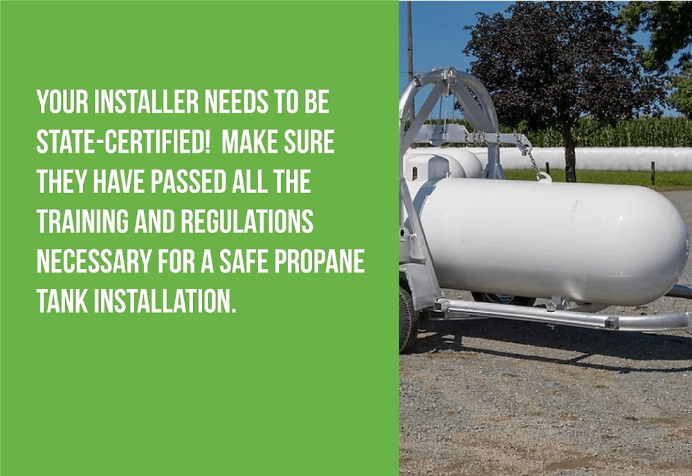 your propane installer needs to be licensed and certified