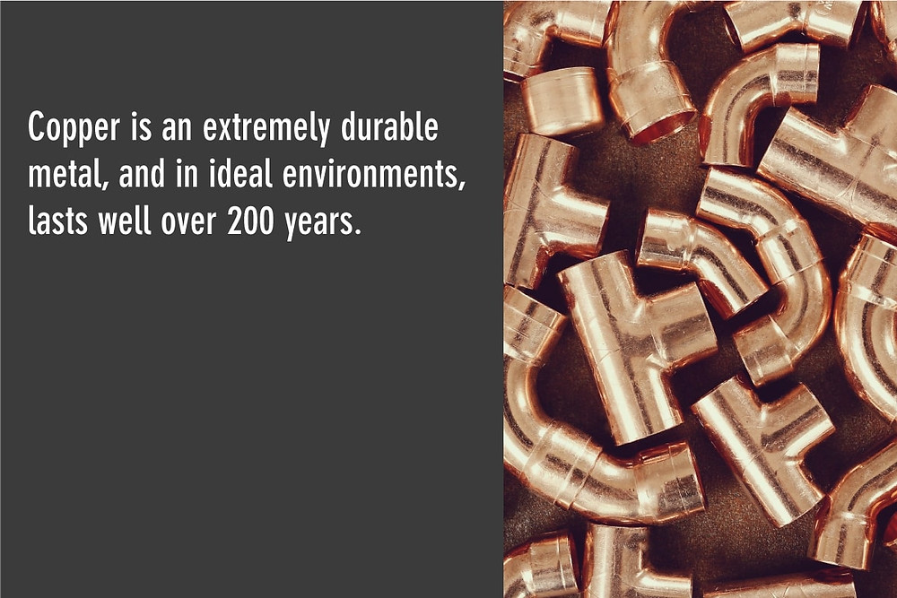 copper is an extremely durable metal