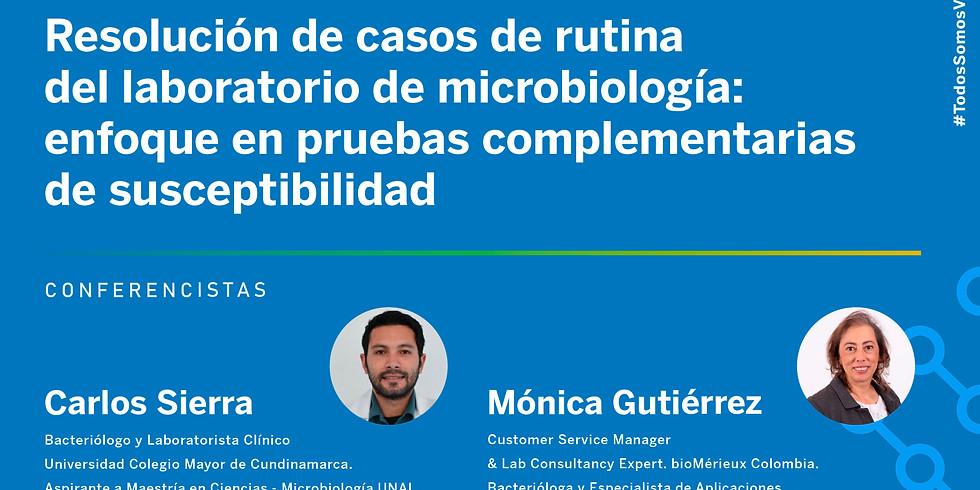 Resolución de casos de rutina del laboratorio de microbiología: enfoque en pruebas complementarias de susceptibilidad