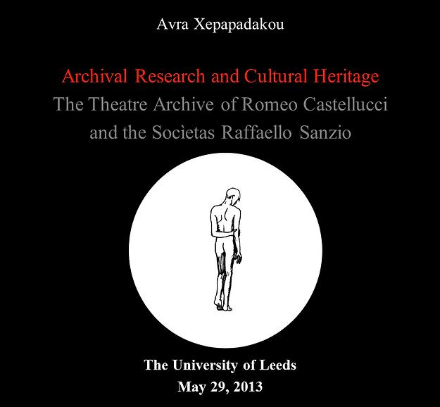 """A. Xepapadakou, """"Archival Research and Cultural Heritage. The Theatre Archive of Socìetas Raffaello Sanzio"""""""