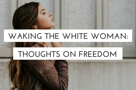 Waking the White Woman: Christ's Freedom and Anti-Racism
