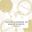 Getting It Right For Horses. Not being Right. Social Licensing in 21st Century