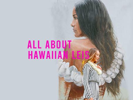 All About Hawaiian Leis