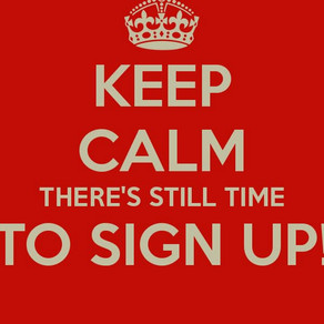Keep Calm There's Still Time to Sign Up