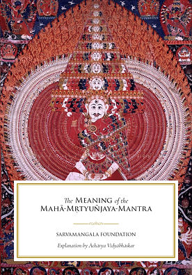 The-Meaning-of-the-Mahā-Mṛtyuñjaya-Mantr