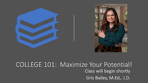 College 101 - Maximize Your Potential