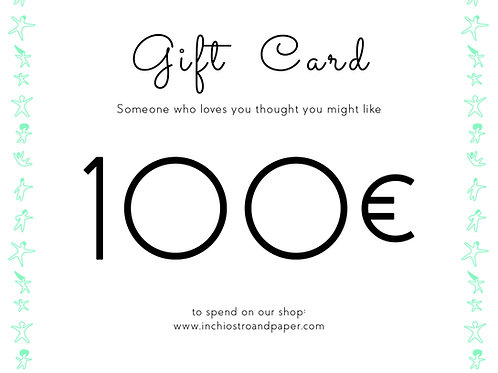 Gift Card 100€  - inchiostro and paper