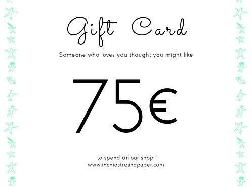 Gift Card 75€  - inchiostro and paper