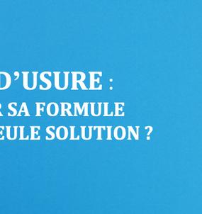 Taux d'usure : changer sa formule est-ce la seule solution ?