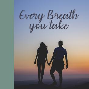 PAROLA ALL'AUTRICE - Every Breath You Take: la miglior cosa che puoi fare è amare e lasciarti amare