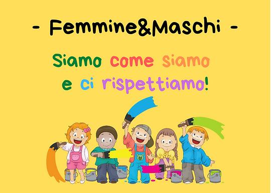 Femmine&Maschi: siamo come siamo e ci rispettiamo!