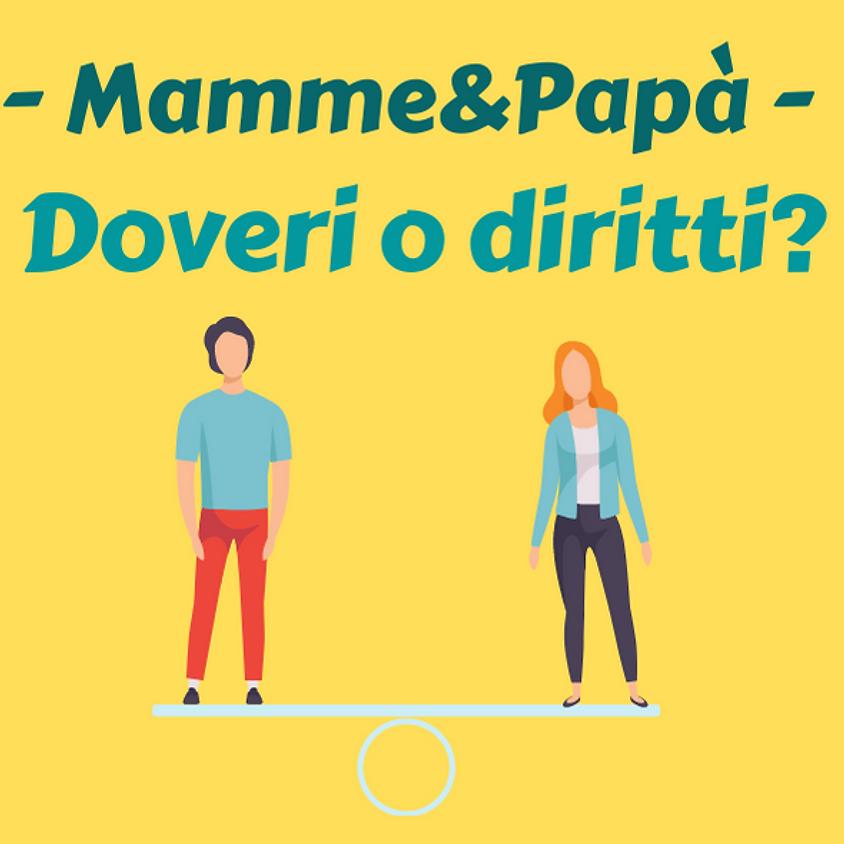 Mamme&Papà: doveri o diritti?