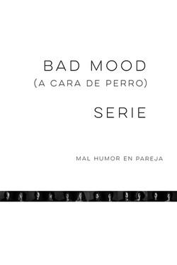 BADMOOD SERIE