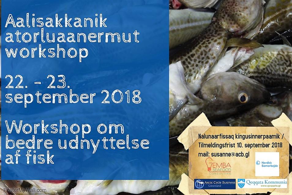 Aalisakkanik atorluaanermut workshop / Workshop om bedre udnyttelse af fisk