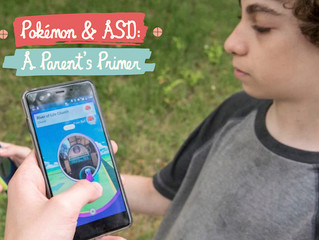 A Pokémon GO Guide for Parents of Children/Adolescents with Autism Spectrum Disorder