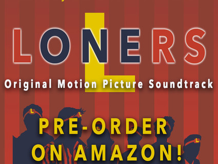 Loners Soundtrack Album: pre-order on Amazon and download your first track today!