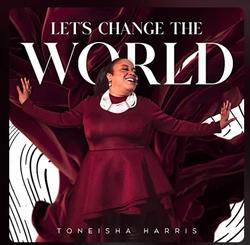 TONEISHA HARRIS LET's CHANGE THE WORLD THE VOICE ELENA MARO ORCHESTRATOR