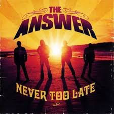 The Answer - Never Too Late (cd/dvd)