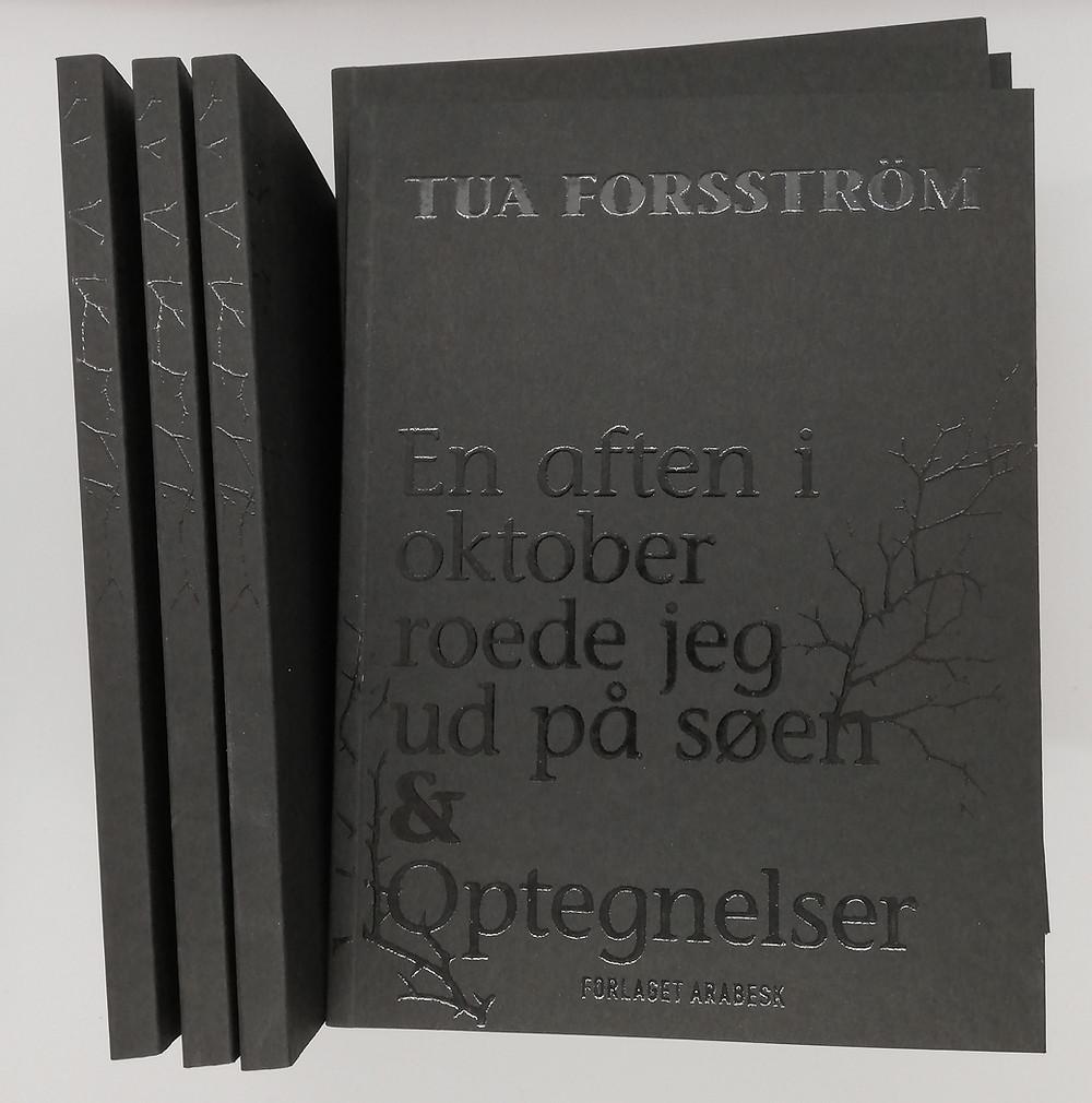 """Tua Forsströms """"En aften i oktober roeede jeg ud på søen & Optegnelser"""" udkommer i april i ét bind"""