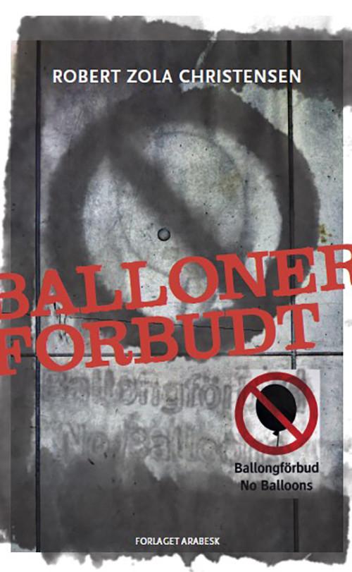 Balloner forbudt, forside af Marianne Dunker, fotografi af Magnus Göransson