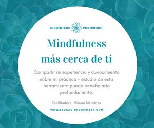 Este 2017 quiero dedicarlo a estar más en contacto contigo y a acercarte la propuesta de Educación Despierta y Mindfulness.