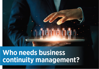 Who needs business continuity management?