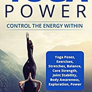 Yoga Power: Control the Energy Within by Don Cooper