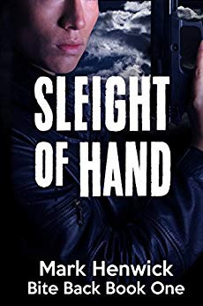 Sleight of Hand: Bite Back Book One by Mark Henwick